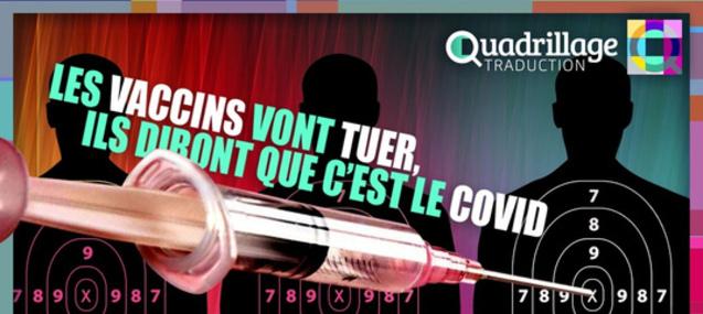 Q VIDÉOS – Les vaccins vont tuer, ils diront que c'est le Covid!
